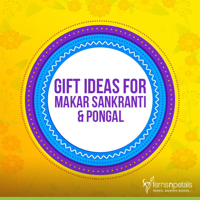 6 Gift Ideas for Makar Sankranti & Pongal - Ferns N Petals