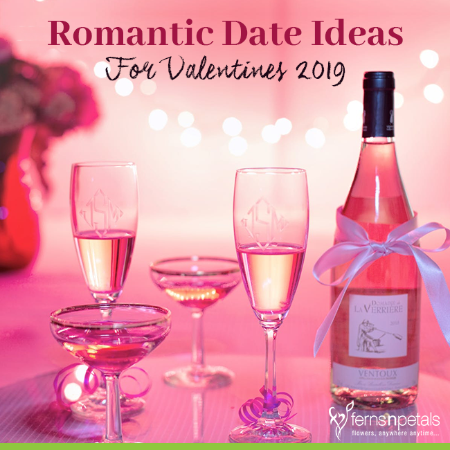 Romantic Date Ideas For Valentines 2019