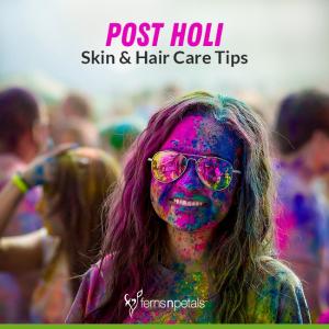 Post-Holi Skin & Hair Care Tips