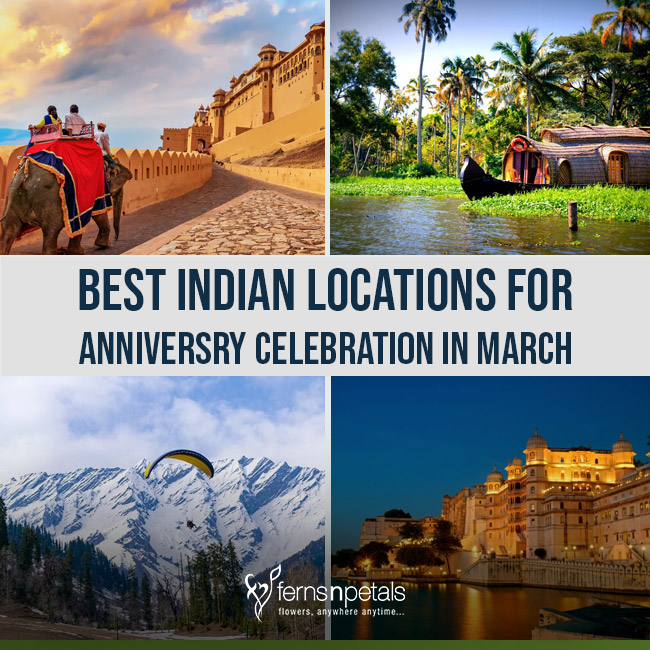 Best Indian Locations For Anniversary Celebration In March