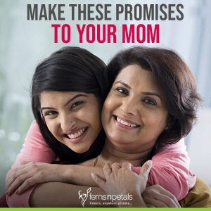 Promises to make To your Mom on Mother's Day