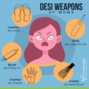Desi Weapons of Moms