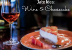 Date Idea- Wine & Cheesecake