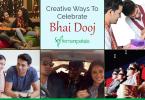 creative ways to celebrate bhai dooj