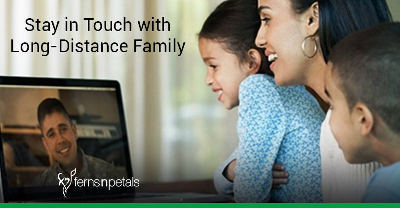 Ideas to stay in touch with long distance family