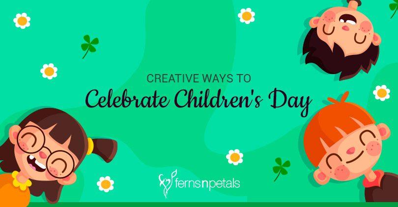 Creative Ways to Celebrate Children's Day