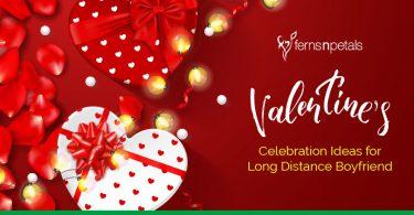 valentine celebration ideas for long distance boyfriend