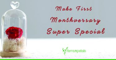 make first monthanversary super special