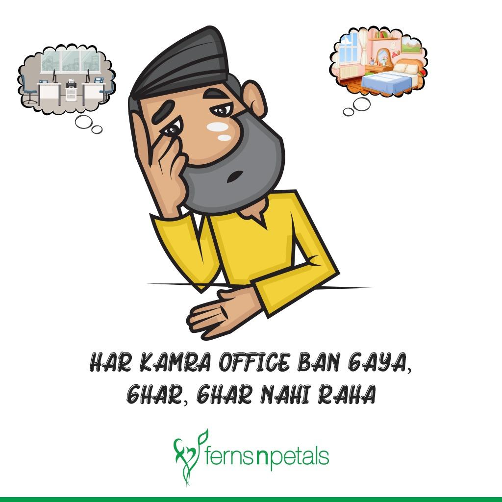 Har Kamra Office Ban Gaya, Ghar, Ghar Nahi Raha