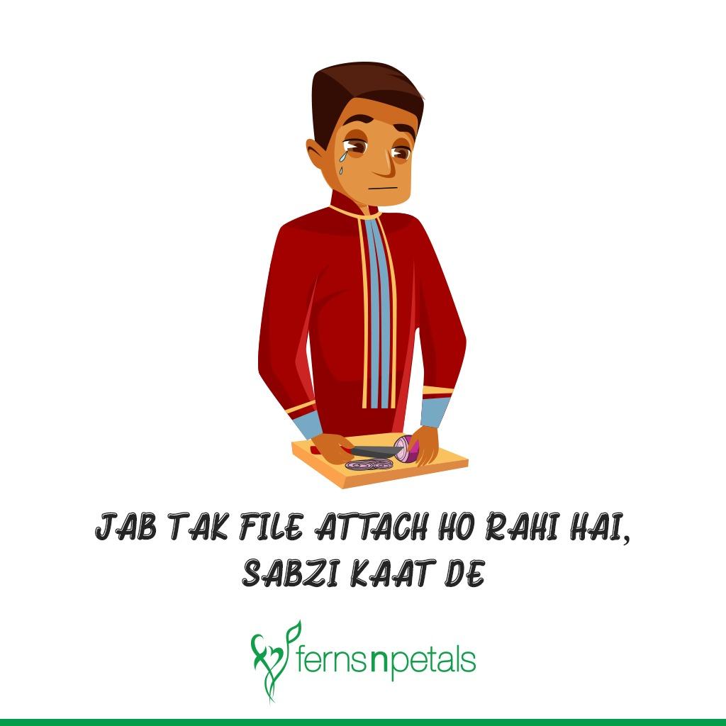 Jab Tak File Attach Ho Rahi Hai, Sabzi Kaat De