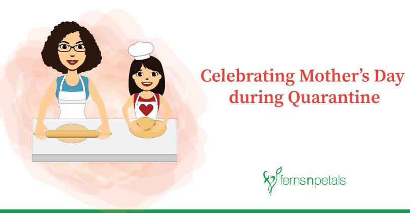 Celebrating Mother S Day During Quarantine Ferns N Petals