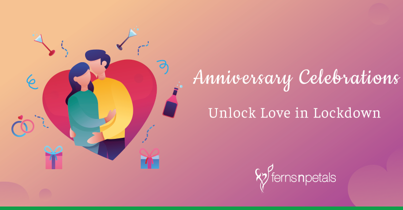 How to make Anniversary Special in Lockdown