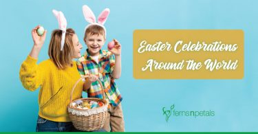 Importance of Easter Gifts & Celebration across the world