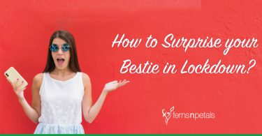 How to Surprise your Bestie in Lockdown