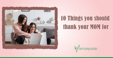 10 Things you should thank your Mom for