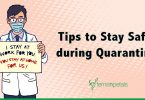 10 Tips to Stay Safe during Quarantine