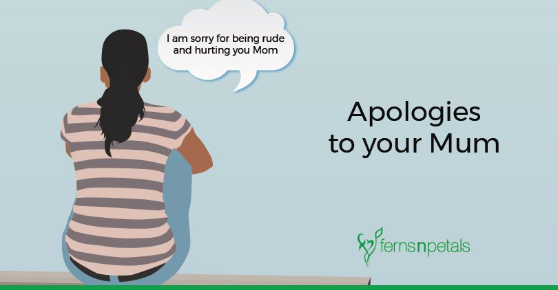 Heartfelt Apologies to your Mum