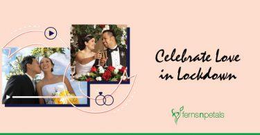 Easy ways to Celebrate Love in Lockdown