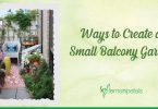 Ways to Create a Small Balcony Garden