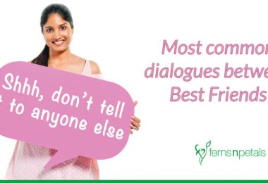 10 Most common dialogues between Best Friends