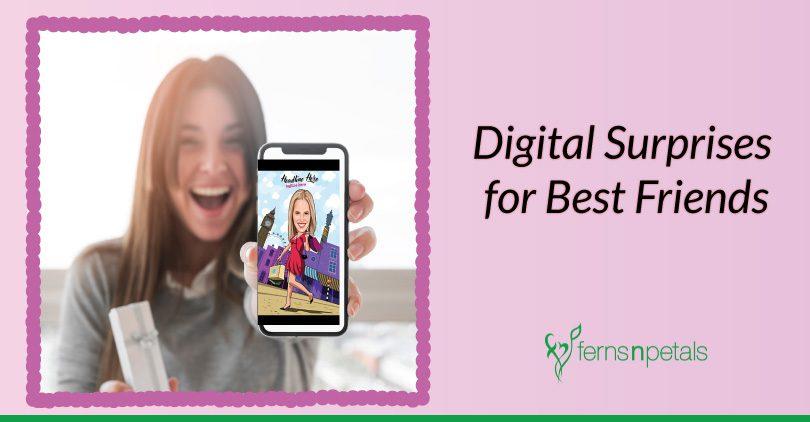 Digital Surprises for Best Friends