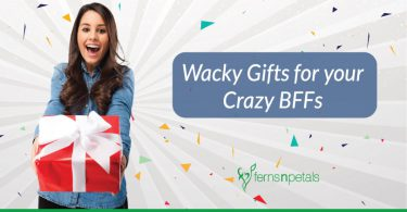 8 Wacky Gifts for your Crazy BFFs