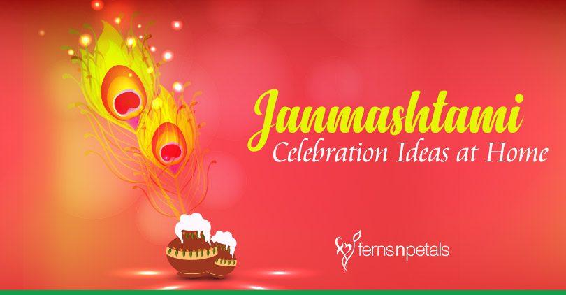 Janmashtami Celebration Ideas at Home