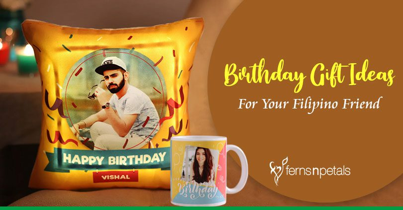 Best Birthday Gift Ideas for Your Filipino Friend