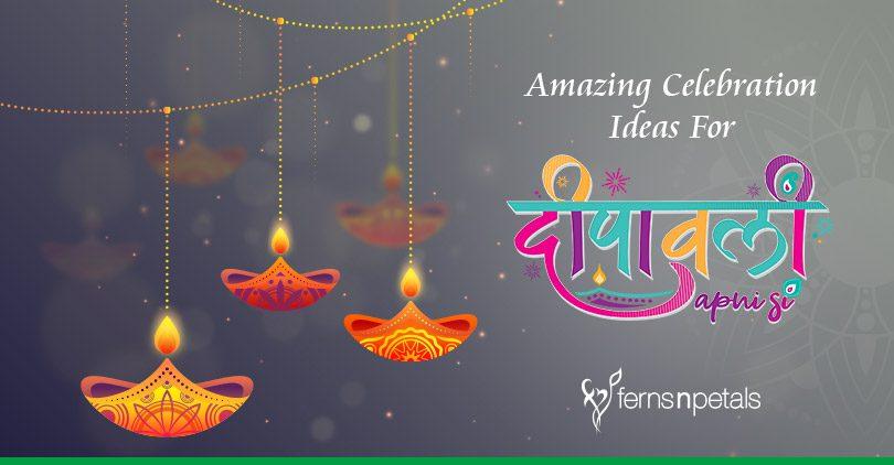 Amazing Celebration Ideas For Deepavali Apni Si