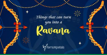 Things that can turn you into a Ravana