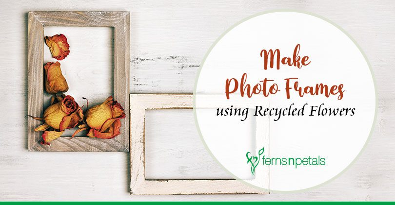 How to make Photo Frames using Recycled Flowers?