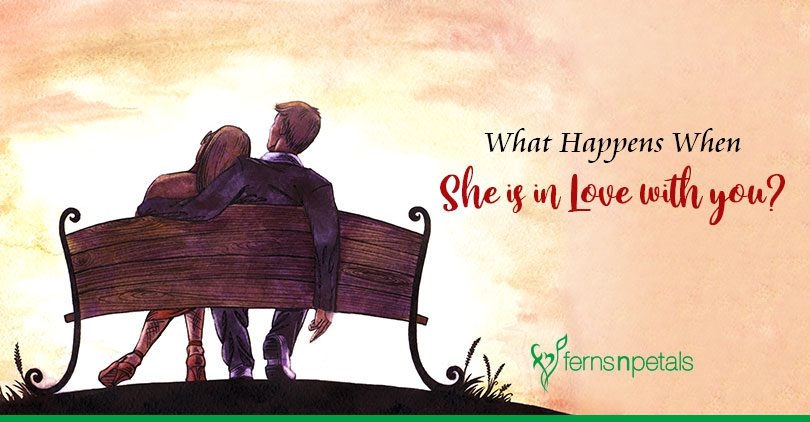 What Happens When She is in Love with you?