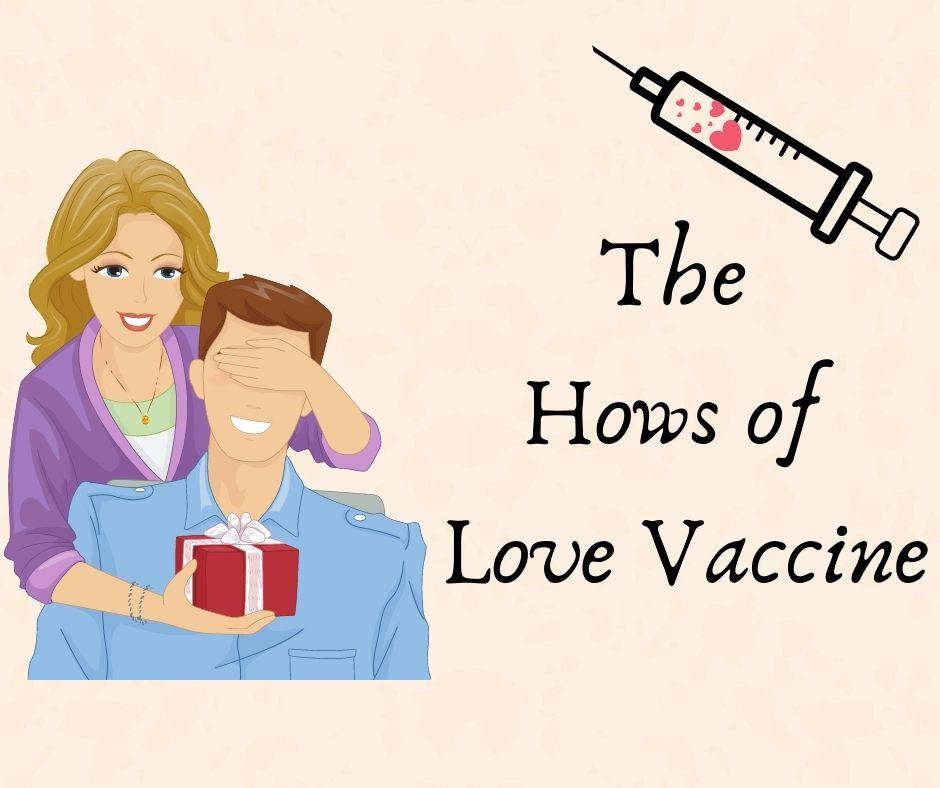 The hows of love vaccine