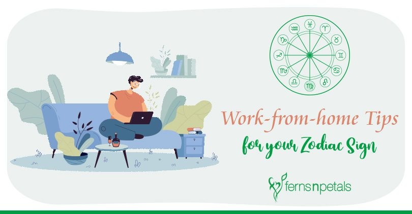 Work-from-home Tips for your Zodiac Sign