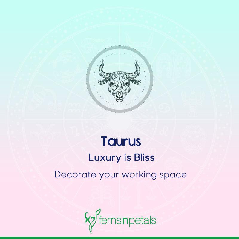 Taurus - luxury is bliss