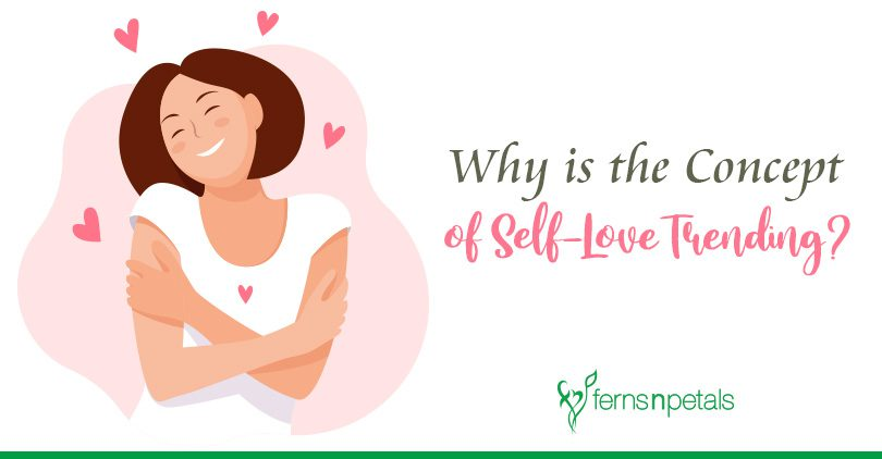 Why is the Concept of Self-Love Trending?