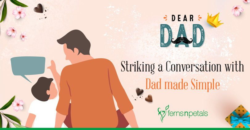 Striking a Conversation with Dad made Simple