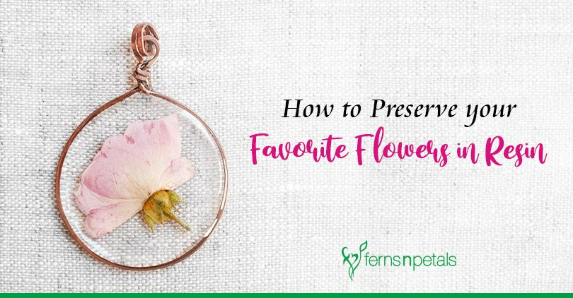 How to Preserve Your Favorite Flowers in Resin