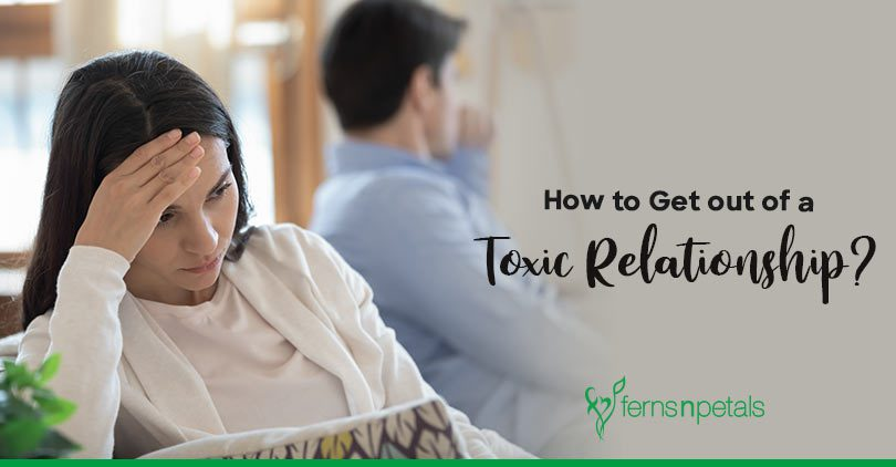 How to Get out of a Toxic Relationship