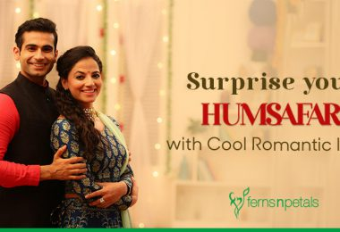 Surprise your Humsafar with these Cool Romantic Ideas
